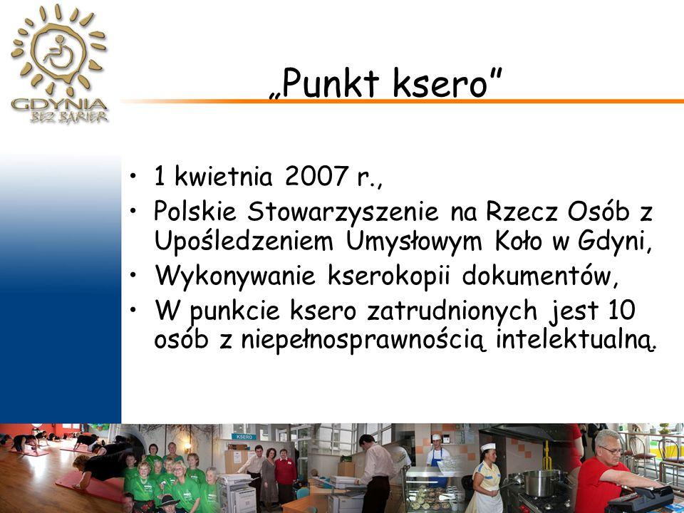 """"""" Punkt ksero 1 kwietnia 2007 r., Polskie Stowarzyszenie na Rzecz Osób z Upośledzeniem Umysłowym Koło w Gdyni, Wykonywanie kserokopii dokumentów, W punkcie ksero zatrudnionych jest 10 osób z niepełnosprawnością intelektualną."""