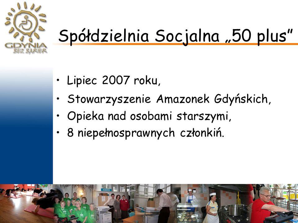 """Spółdzielnia Socjalna """"50 plus Lipiec 2007 roku, Stowarzyszenie Amazonek Gdyńskich, Opieka nad osobami starszymi, 8 niepełnosprawnych członkiń."""
