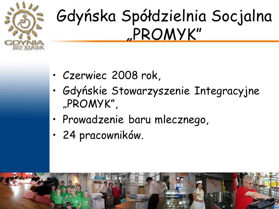 """Gdyńska Spółdzielnia Socjalna """"PROMYK Czerwiec 2008 rok, Gdyńskie Stowarzyszenie Integracyjne """"PROMYK , Prowadzenie baru mlecznego, 24 pracowników."""