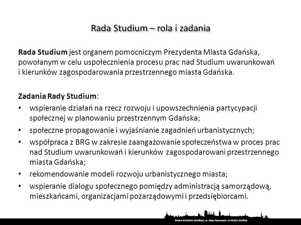 Rada Studium jest organem pomocniczym Prezydenta Miasta Gdańska, powołanym w celu uspołecznienia procesu prac nad Studium uwarunkowań i kierunków zago