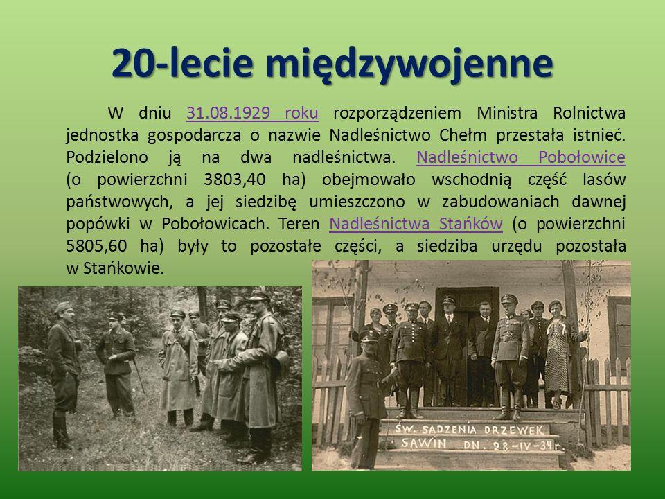 20-lecie międzywojenne W dniu 31.08.1929 roku rozporządzeniem Ministra Rolnictwa jednostka gospodarcza o nazwie Nadleśnictwo Chełm przestała istnieć.