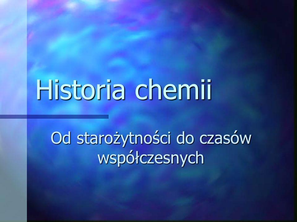 Historia chemii Od starożytności do czasów współczesnych