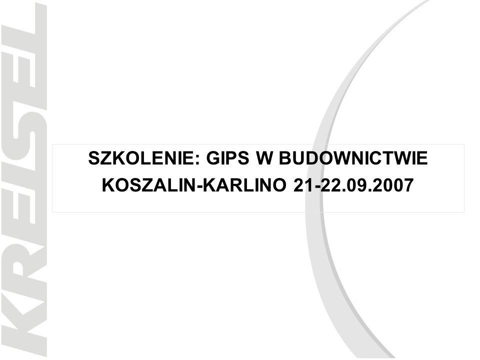 SZKOLENIE: GIPS W BUDOWNICTWIE KOSZALIN-KARLINO 21-22.09.2007