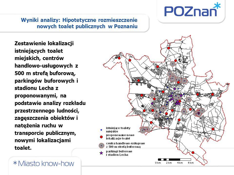 Zestawienie lokalizacji istniejących toalet miejskich, centrów handlowo-usługowych z 500 m strefą buforową, parkingów buforowych i stadionu Lecha z pr