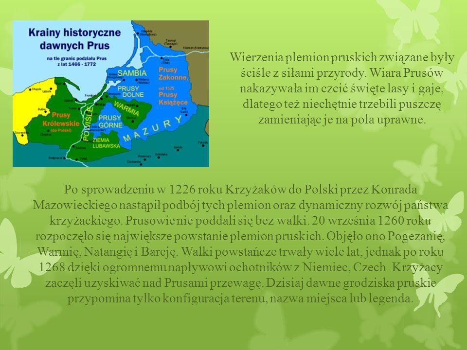 Wierzenia plemion pruskich związane były ściśle z siłami przyrody.