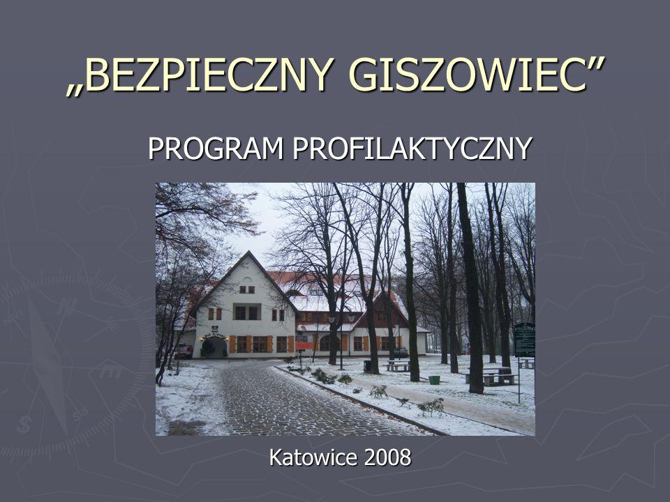 """""""BEZPIECZNY GISZOWIEC PROGRAM PROFILAKTYCZNY Katowice 2008"""