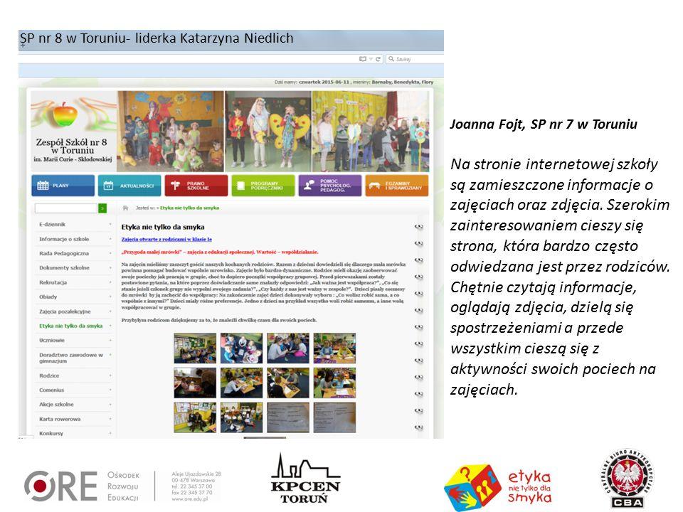 SP nr 8 w Toruniu- liderka Katarzyna Niedlich Joanna Fojt, SP nr 7 w Toruniu Na stronie internetowej szkoły są zamieszczone informacje o zajęciach ora