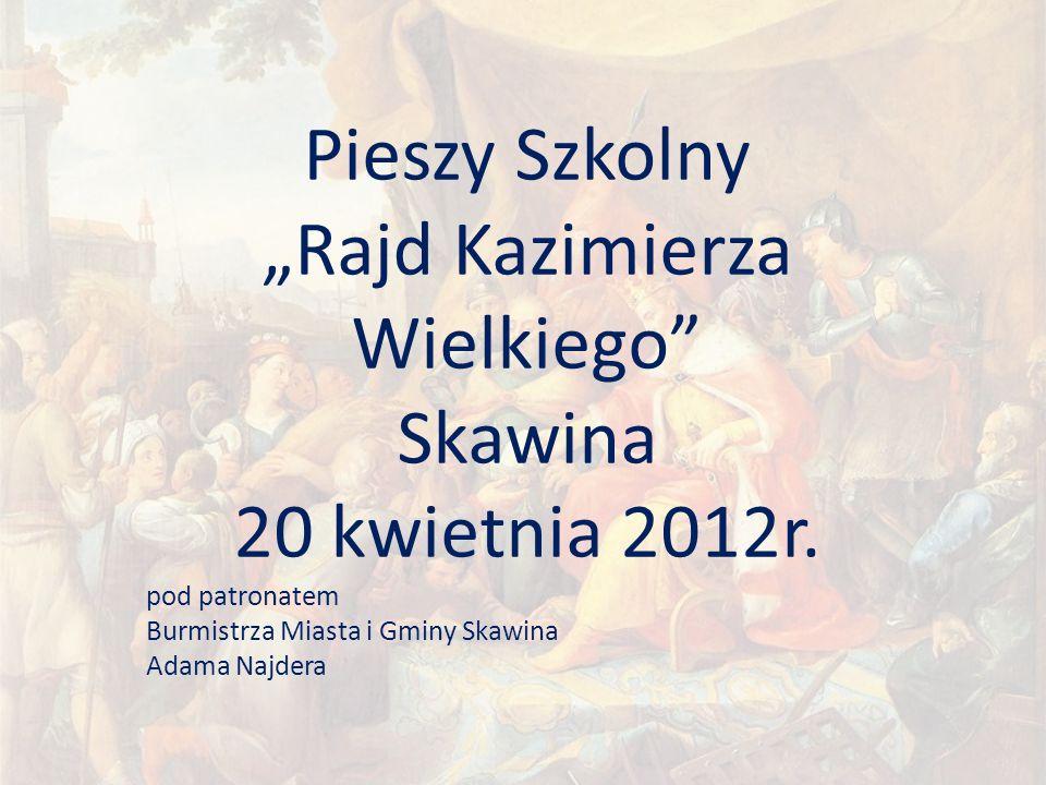 """Pieszy Szkolny """"Rajd Kazimierza Wielkiego Skawina 20 kwietnia 2012r."""