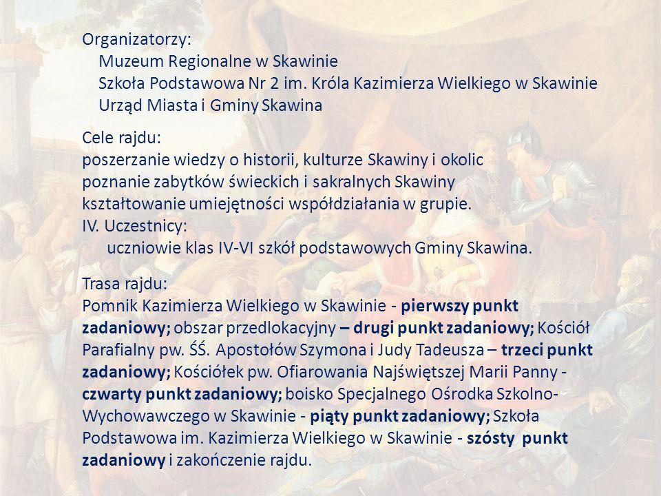 Organizatorzy: Muzeum Regionalne w Skawinie Szkoła Podstawowa Nr 2 im.