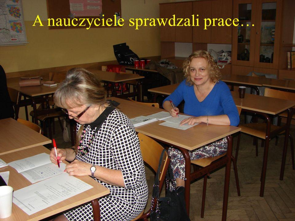 A nauczyciele sprawdzali prace…