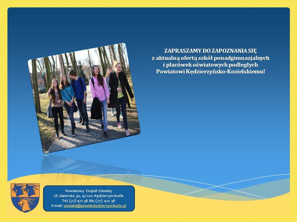ZAPRASZAMY DO ZAPOZNANIA SIĘ z aktualną ofertą szkół ponadgimnazjalnych i placówek oświatowych podległych Powiatowi Kędzierzyńsko-Kozielskiemu.
