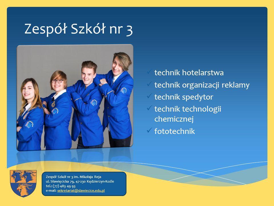Zespół Szkół nr 3 technik hotelarstwa technik organizacji reklamy technik spedytor technik technologii chemicznej fototechnik Zespół Szkół nr 3 im.