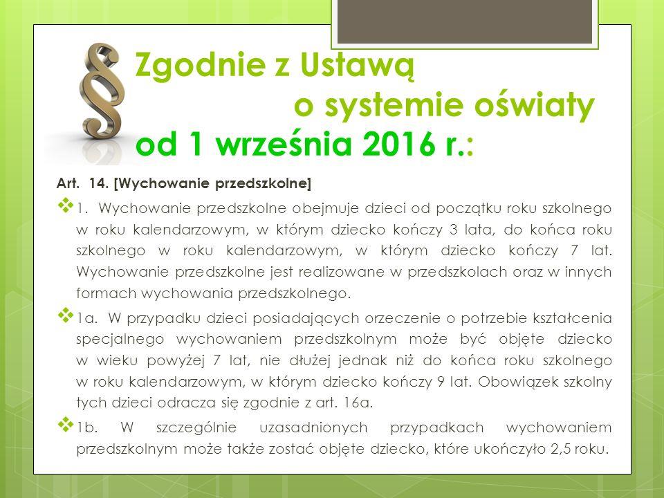 Zgodnie z Ustawą o systemie oświaty od 1 września 2016 r.: Art.