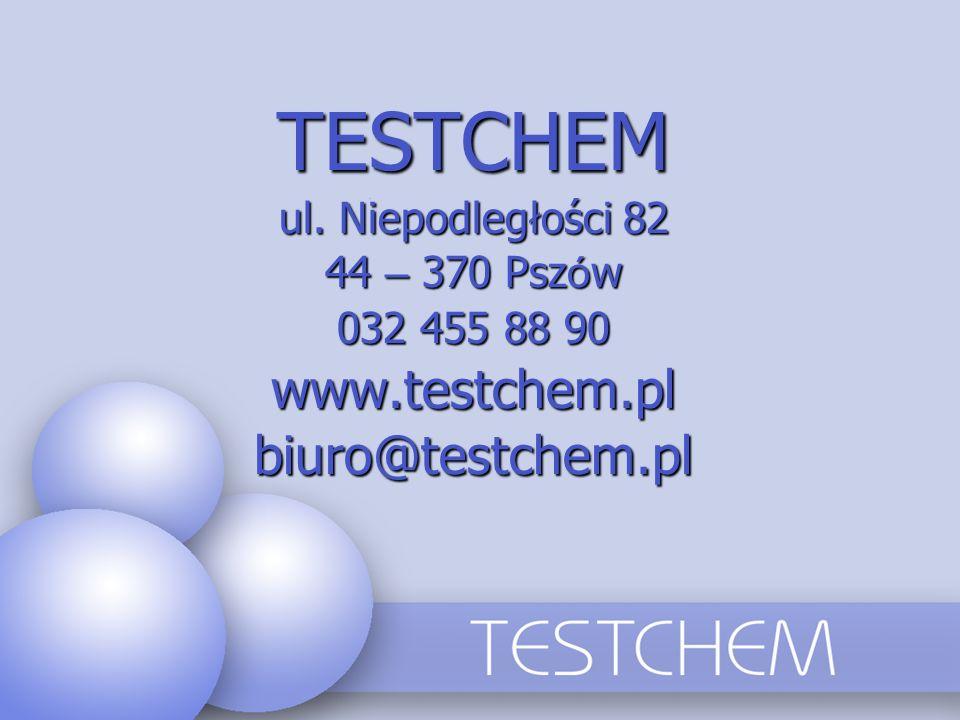 TESTCHEM ul. Niepodległości 82 44 – 370 Psz ó w 032 455 88 90 www.testchem.plbiuro@testchem.pl