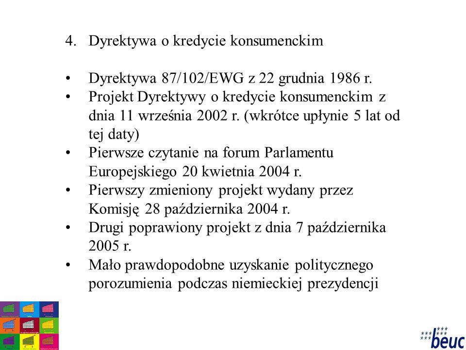 4.Dyrektywa o kredycie konsumenckim Dyrektywa 87/102/EWG z 22 grudnia 1986 r.
