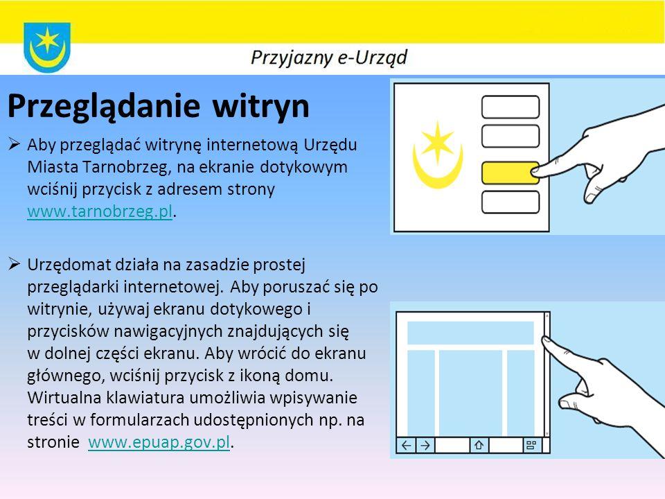 Przeglądanie witryn  Aby przeglądać witrynę internetową Urzędu Miasta Tarnobrzeg, na ekranie dotykowym wciśnij przycisk z adresem strony www.tarnobrz
