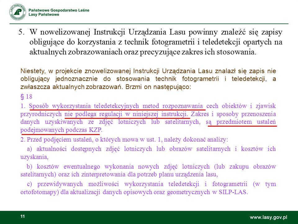11 Niestety, w projekcie znowelizowanej Instrukcji Urządzania Lasu znalazł się zapis nie obligujący jednoznacznie do stosowania technik fotogrametrii