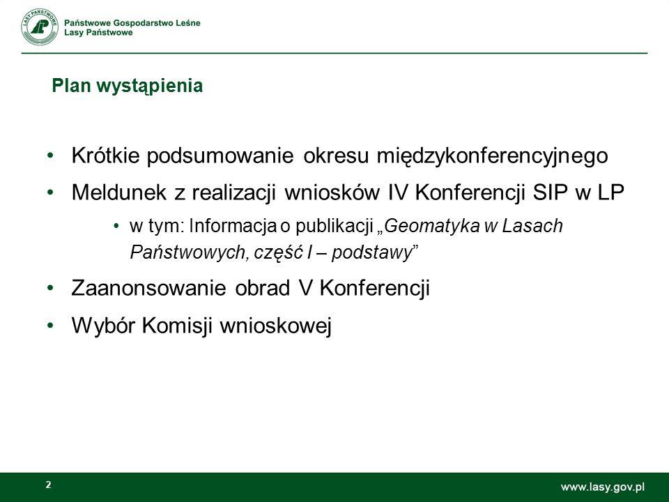 2 Plan wystąpienia Krótkie podsumowanie okresu międzykonferencyjnego Meldunek z realizacji wniosków IV Konferencji SIP w LP w tym: Informacja o publik