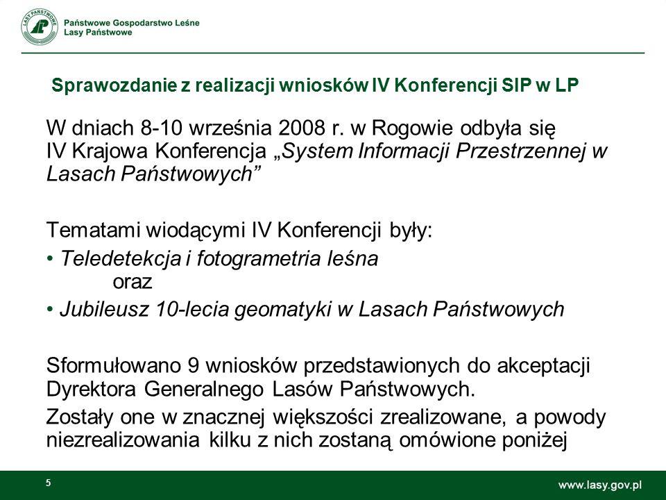 """5 Sprawozdanie z realizacji wniosków IV Konferencji SIP w LP W dniach 8-10 września 2008 r. w Rogowie odbyła się IV Krajowa Konferencja """"System Inform"""