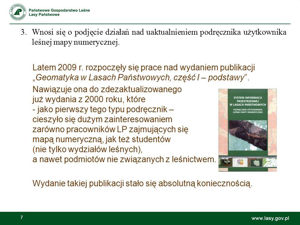 """7 Latem 2009 r. rozpoczęły się prace nad wydaniem publikacji """"Geomatyka w Lasach Państwowych, część I – podstawy"""". Nawiązuje ona do zdezaktualizowaneg"""