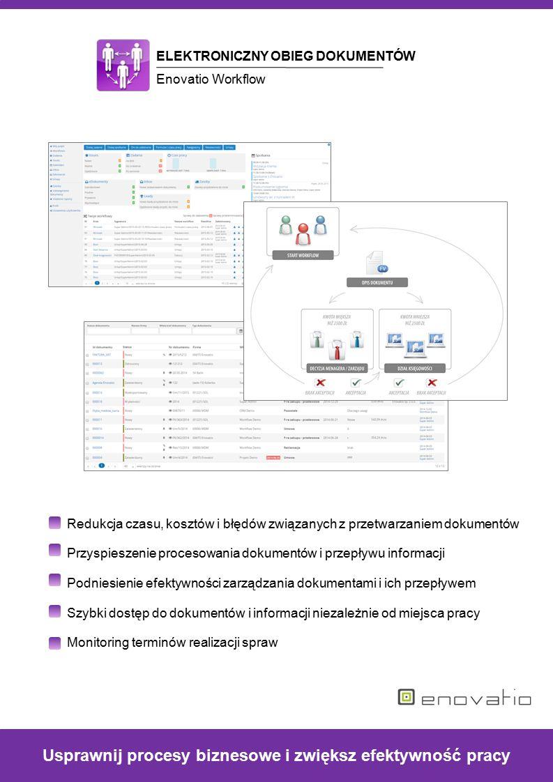 www.enovatio.com 2 System obiegu dokumentów – Enovatio Workflow to rozwiązanie wspomagające automatyzację procesów biznesowych oraz wydajność pracowników.