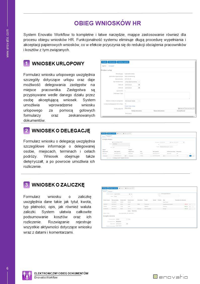 www.enovatio.com 7 WORKFLOW – PRZEPŁYW DOKUMENTÓW W ramach systemu można zdefiniować ścieżki obiegu i akceptacji dokumentów zgodnie z polityką firmy lub skorzystać z predefiniowanych wzorów.