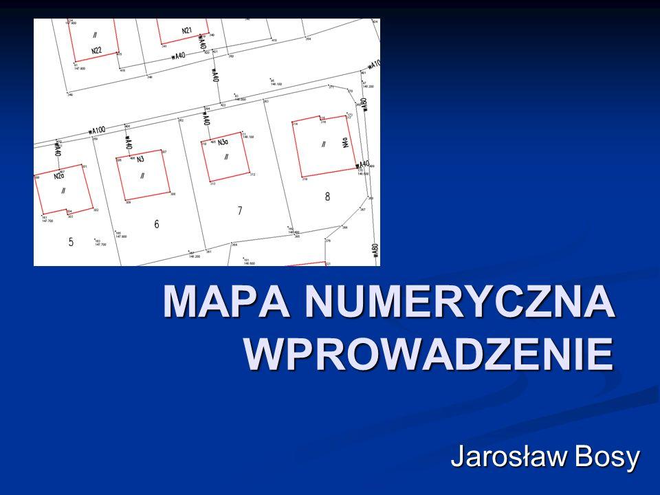 MAPA NUMERYCZNA WPROWADZENIE Jarosław Bosy