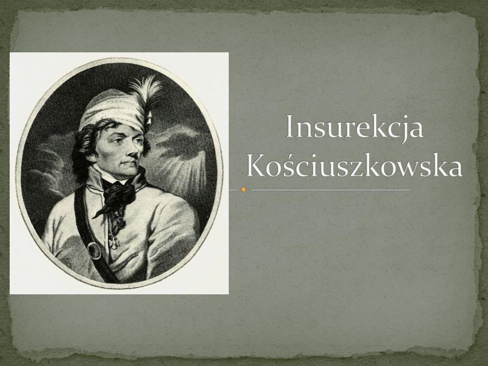 1.Tadeusz Kościuszko 2. Insurekcja kościuszkowska 3.