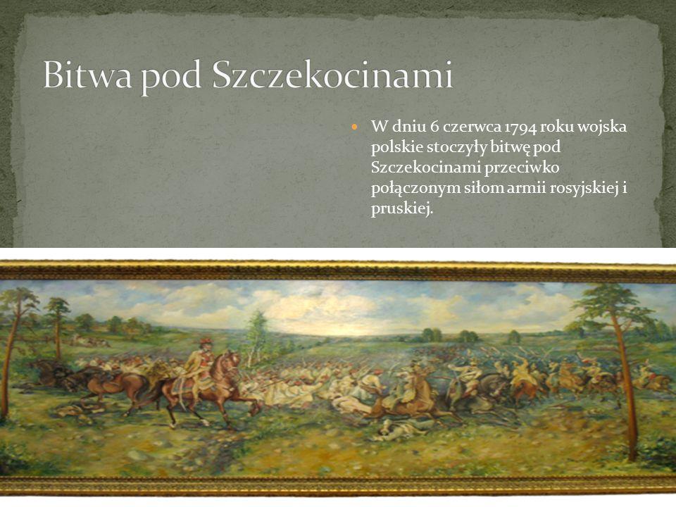 W dniu 6 czerwca 1794 roku wojska polskie stoczyły bitwę pod Szczekocinami przeciwko połączonym siłom armii rosyjskiej i pruskiej.