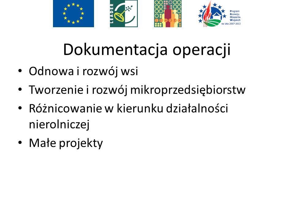 Dokumentacja operacji Odnowa i rozwój wsi Tworzenie i rozwój mikroprzedsiębiorstw Różnicowanie w kierunku działalności nierolniczej Małe projekty