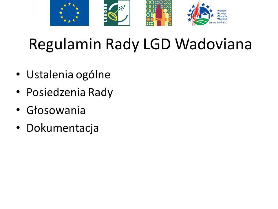 Regulamin Rady LGD Wadoviana Ustalenia ogólne Posiedzenia Rady Głosowania Dokumentacja