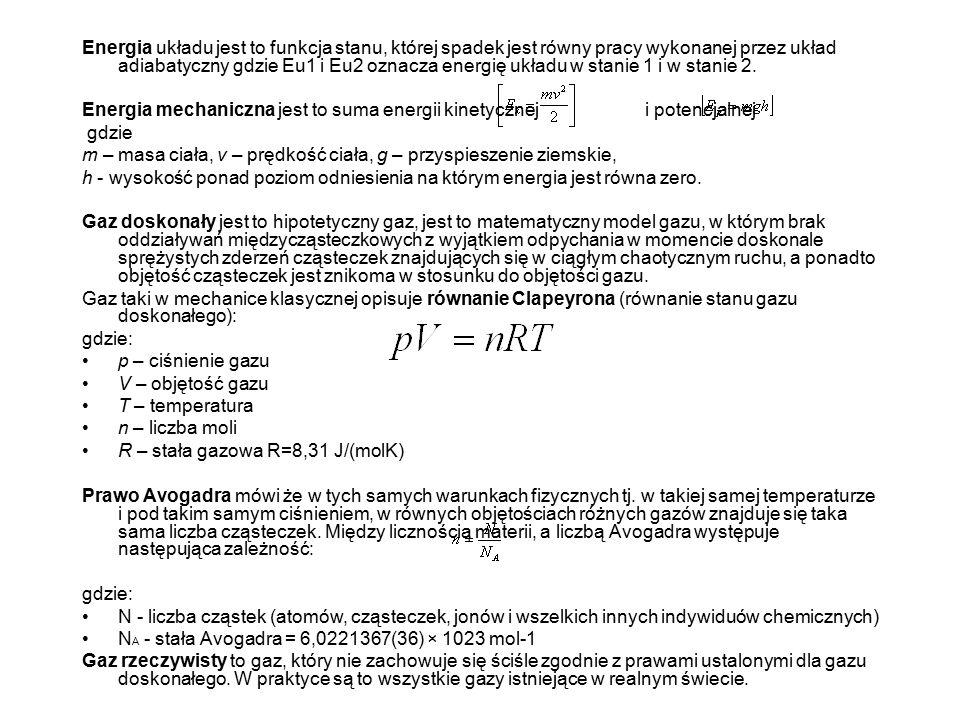 Energia układu jest to funkcja stanu, której spadek jest równy pracy wykonanej przez układ adiabatyczny gdzie Eu1 i Eu2 oznacza energię układu w stanie 1 i w stanie 2.
