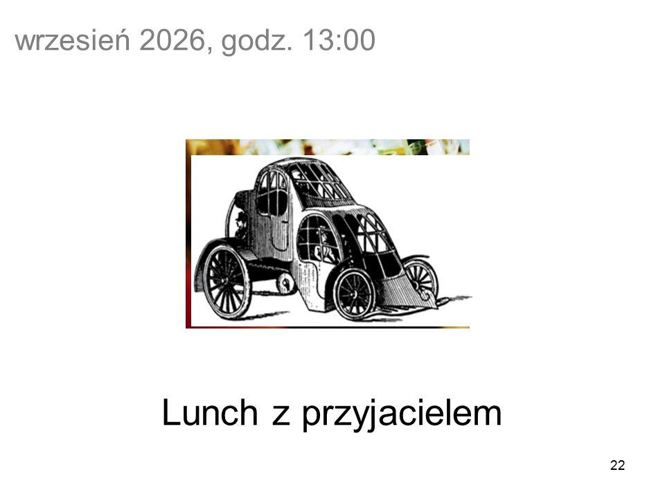 22 Lunch z przyjacielem wrzesień 2026, godz. 13:00