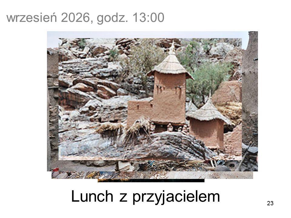 23 Lunch z przyjacielem wrzesień 2026, godz. 13:00