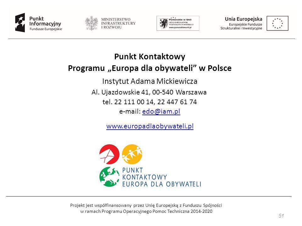 Projekt jest współfinansowany przez Unię Europejską z Funduszu Spójności w ramach Programu Operacyjnego Pomoc Techniczna 2014-2020 51 Punkt Kontaktowy