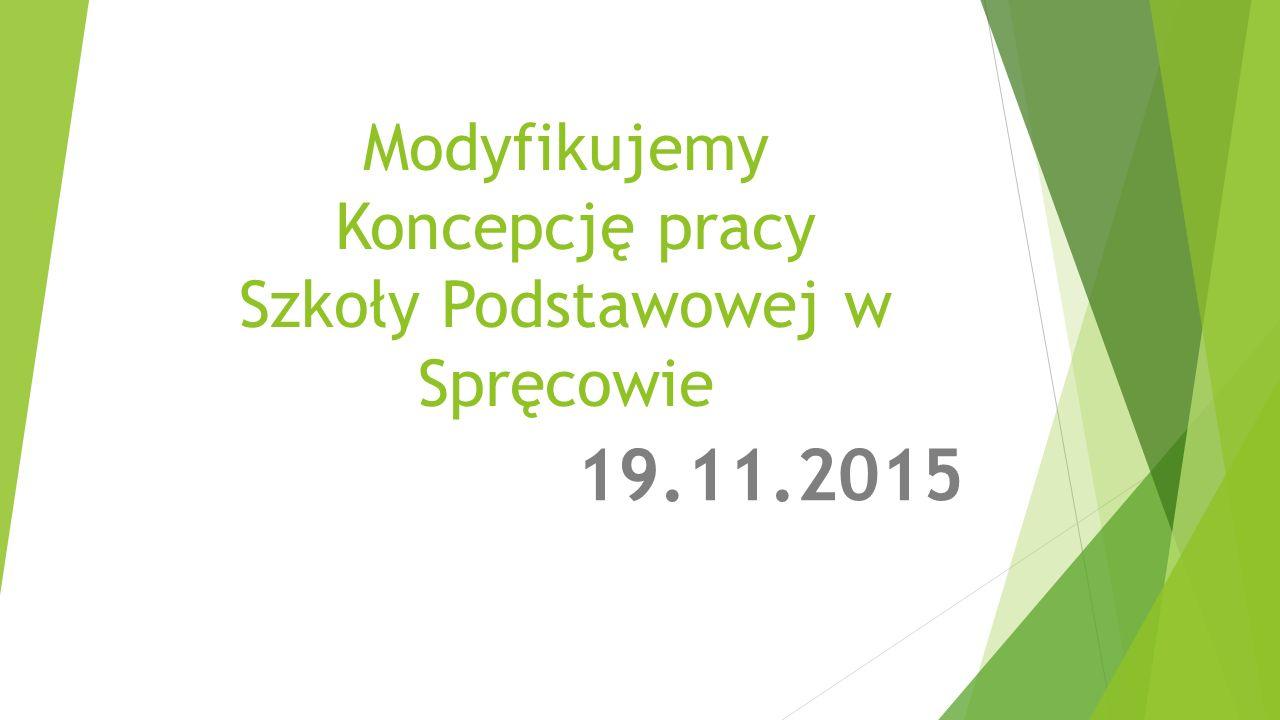 Modyfikujemy Koncepcję pracy Szkoły Podstawowej w Spręcowie 19.11.2015
