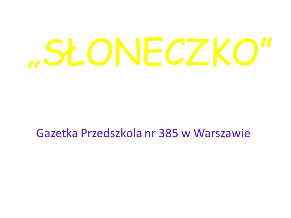 """""""SŁONECZKO Gazetka Przedszkola nr 385 w Warszawie"""
