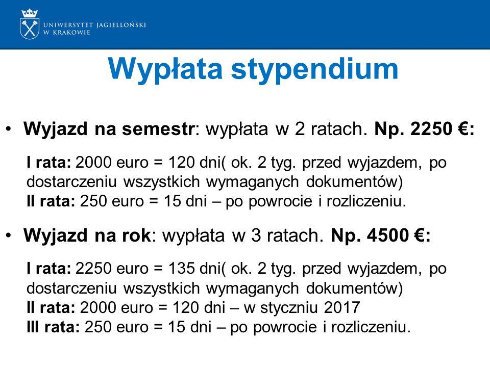 Wypłata stypendium Wyjazd na semestr: wypłata w 2 ratach.
