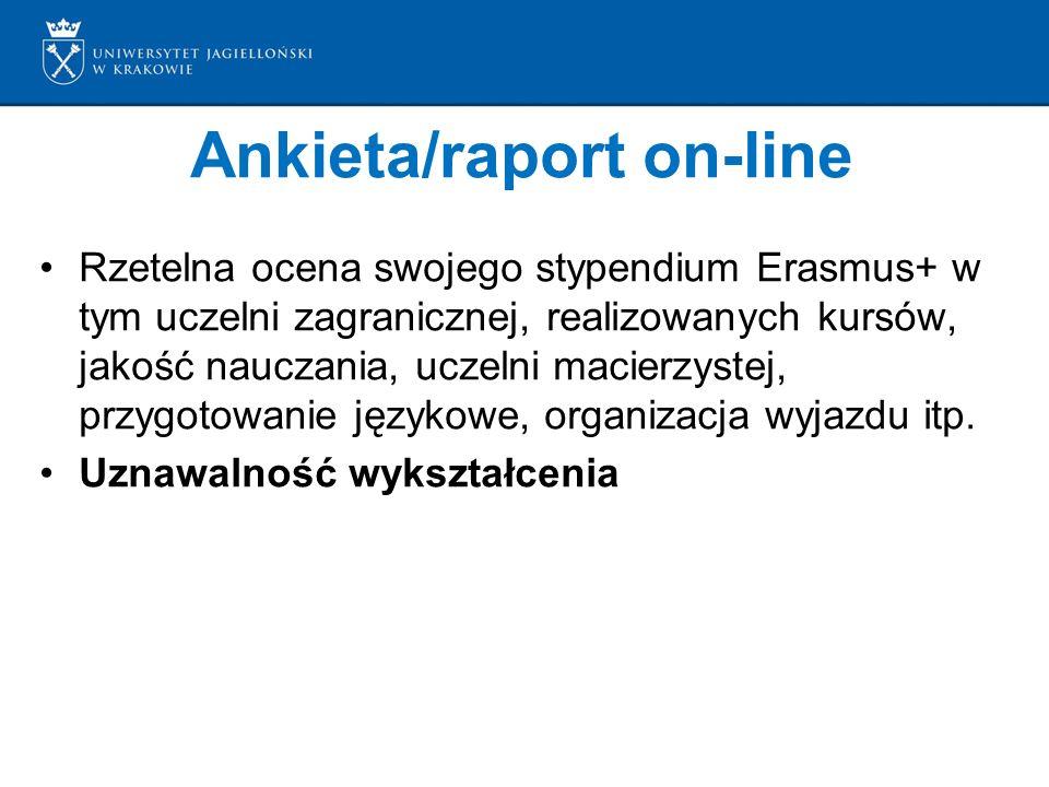 Ankieta/raport on-line Rzetelna ocena swojego stypendium Erasmus+ w tym uczelni zagranicznej, realizowanych kursów, jakość nauczania, uczelni macierzystej, przygotowanie językowe, organizacja wyjazdu itp.