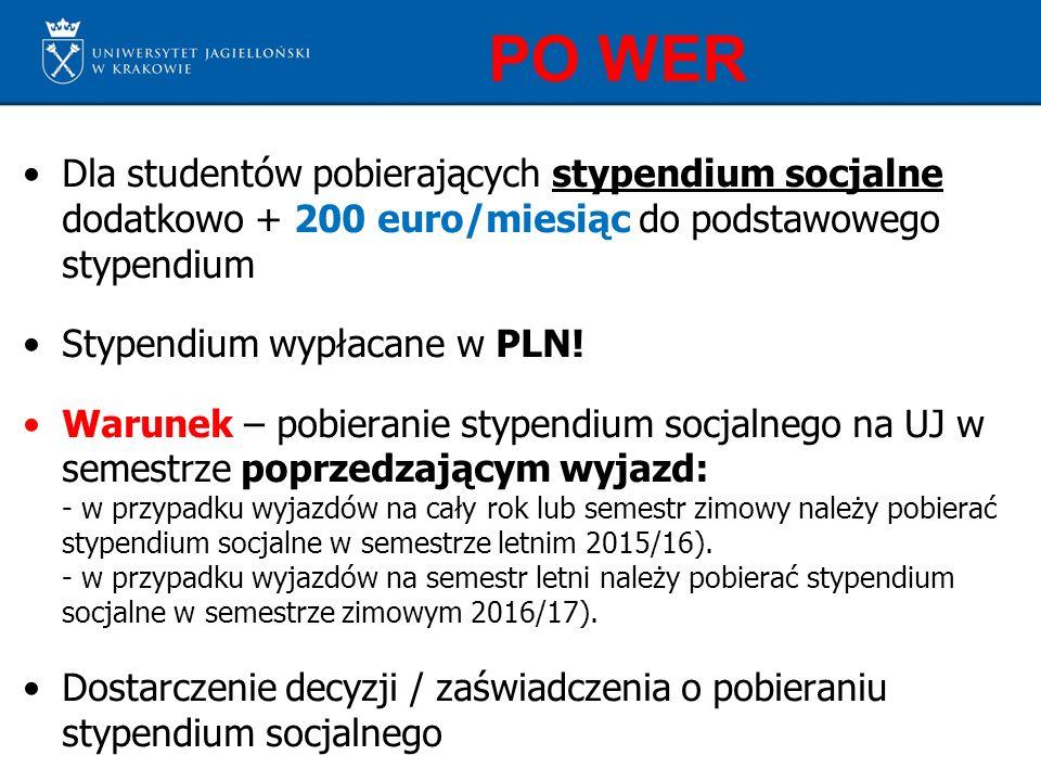 PO WER Dla studentów pobierających stypendium socjalne dodatkowo + 200 euro/miesiąc do podstawowego stypendium Stypendium wypłacane w PLN.