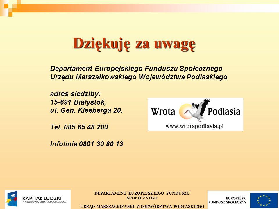 40 Departament Europejskiego Funduszu Społecznego Urzędu Marszałkowskiego Województwa Podlaskiego adres siedziby: 15-691 Białystok, ul. Gen. Kleeberga