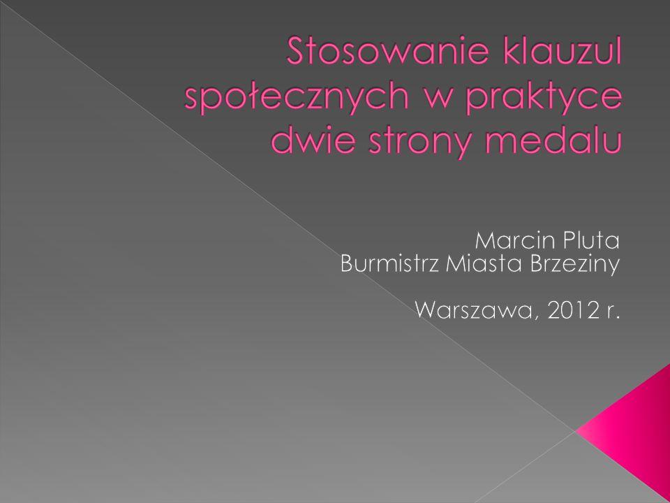  W 2012 roku G M Brzeziny zamierza przeprowadzić co najmniej 5 postępowań z klauzulą społeczną na minimalnym poziomie zatrudnienia 12 os.