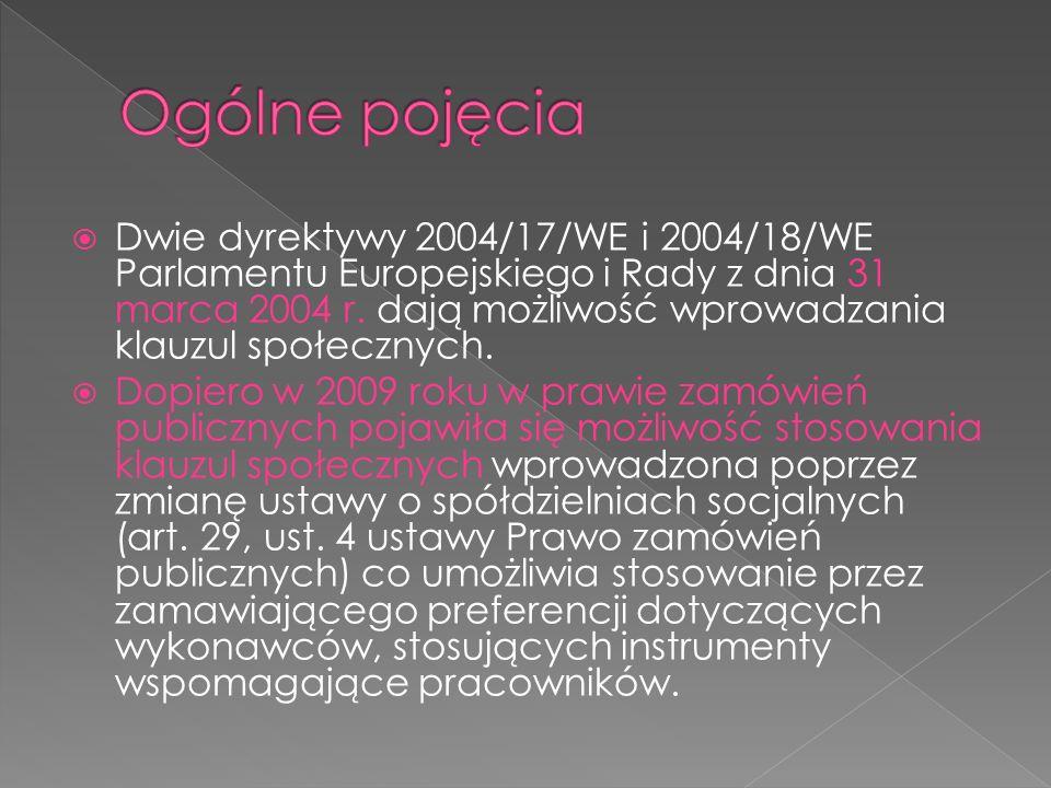  Dwie dyrektywy 2004/17/WE i 2004/18/WE Parlamentu Europejskiego i Rady z dnia 31 marca 2004 r.