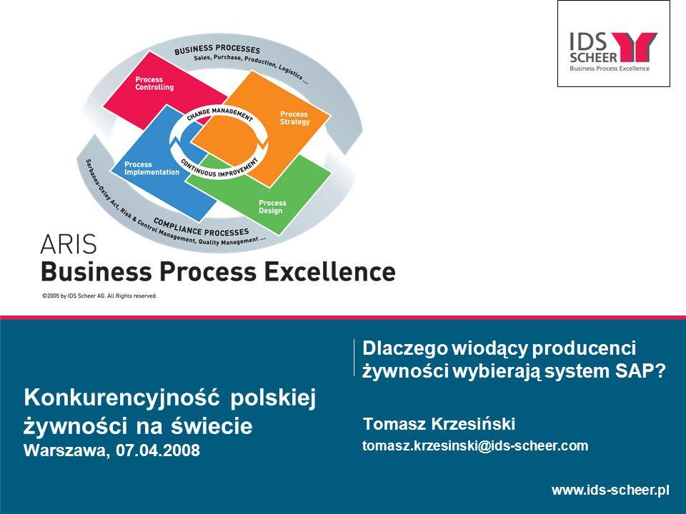 www.ids-scheer.pl Konkurencyjność polskiej żywności na świecie Warszawa, 07.04.2008 Dlaczego wiodący producenci żywności wybierają system SAP.