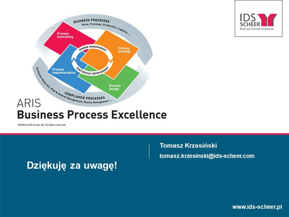 www.ids-scheer.pl Dziękuję za uwagę! Tomasz Krzesiński tomasz.krzesinski@ids-scheer.com