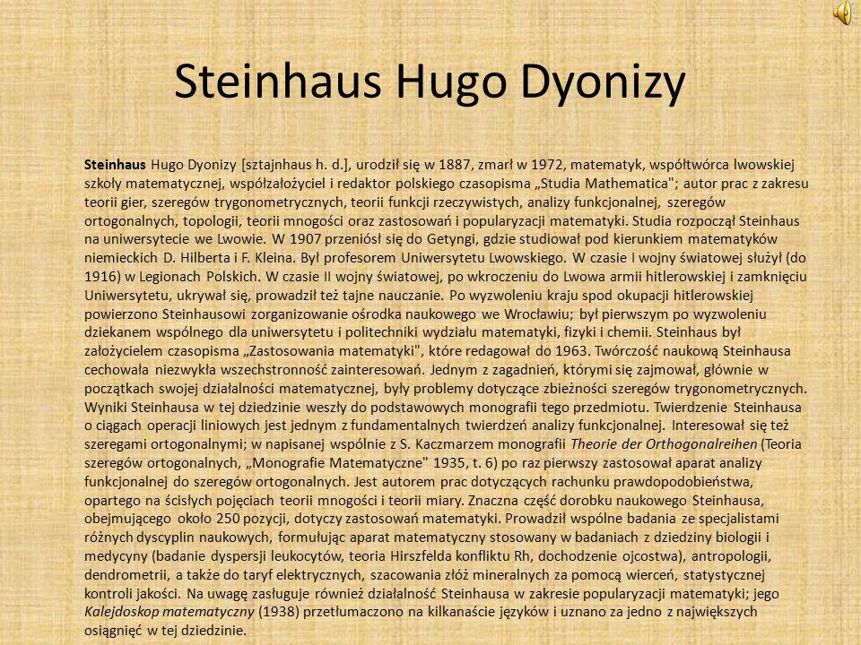 Steinhaus Hugo Dyonizy Steinhaus Hugo Dyonizy [sztajnhaus h.