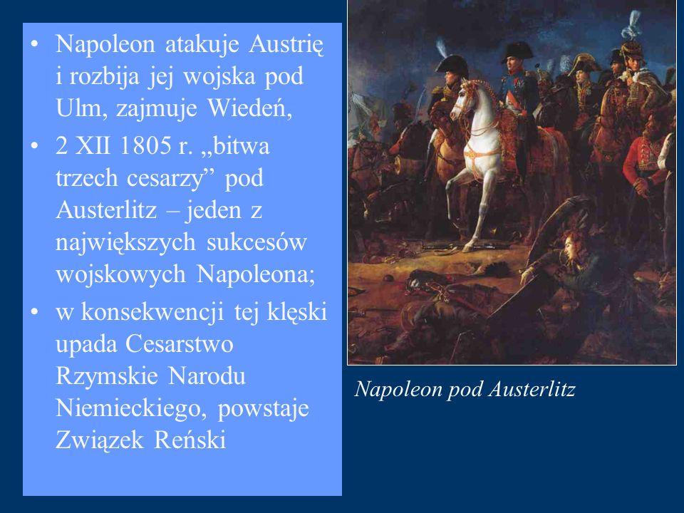 """Napoleon pod Austerlitz Napoleon atakuje Austrię i rozbija jej wojska pod Ulm, zajmuje Wiedeń, 2 XII 1805 r. """"bitwa trzech cesarzy"""" pod Austerlitz – j"""