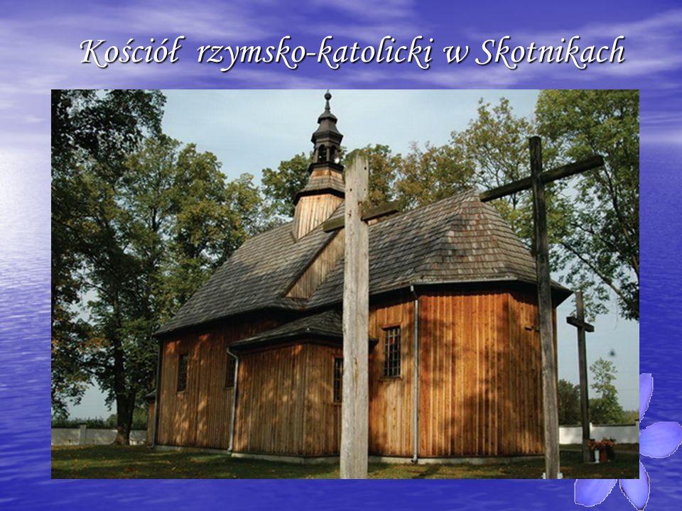 Kościół rzymsko-katolicki w Skotnikach Kościół rzymsko-katolicki w Skotnikach
