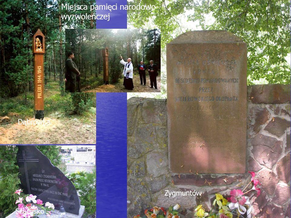 Pamiątki z walk narodowo- wyzwoleńczych Dąbrówka Szarbsko Zygmuntów Miejsca pamięci narodowo- wyzwoleńczej