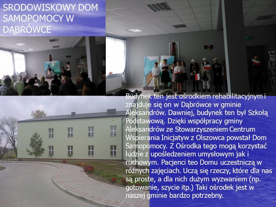 Budynek ten jest ośrodkiem rehabilitacyjnym i znajduje się on w Dąbrówce w gminie Aleksandrów.